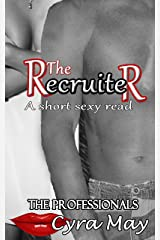 The Recruiter: A short sexy read (The Professionals Book 18) Kindle Edition