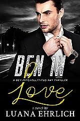 Ben in Love: A Ben Mitchell/Titus Ray Thriller (Ben Mitchell/Titus Ray Thrillers) Kindle Edition