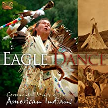 Eagle Dance: Ceremonial Music of the American Indians