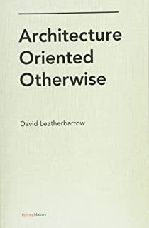 Architecture Oriented Otherwise (Writing Matters)