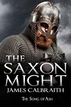 The Saxon Might: an epic of the Dark Age (The Song of Ash Book 3) (English Edition)