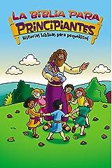 La Biblia para principiantes - Historias bíblicas para pequeñitos (The Beginner's Bible) (Spanish Edition) Kindle Edition