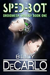 Sped-Bot: DroidMesh Trilogy Book 1 Kindle Edition