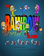 The Rainbow Elves of the North Pole: Christmas children's book (English Edition)