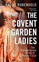 The Covent Garden Ladies: By the Sunday Times bestselling author of THE FIVE
