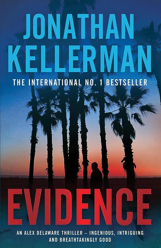 茎面機械的にEvidence (Alex Delaware series, Book 24): A compulsive, intriguing and unputdownable thriller (English Edition)