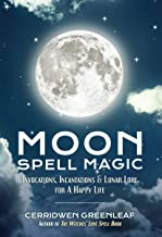 Best Moon Spell Magic: Invocations, Incantations & Lunar Lore for a Happy Life (Spell Book, Beginners Witch, Moon Spells, Wicca, Witchcraft, and Crystals for Healing) Review