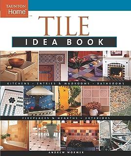 Tile Idea Book: Kitchens*Bathrooms*Family Spaces*Entries & Mudr (Taunton Home Idea Books)