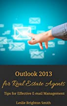 Outlook 2013 for Real Estate Agents: Tips for Effective E-mail Management