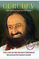 Gurudev: On the Plateau of the Peak: The Life of Sri Sri Ravi Shankar Kindle Edition