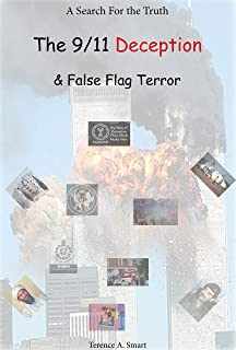 A Search for the Truth - The 9/11 Deception: The 9/11 Deception & False Flag Terror, , The 7/7 London Bombings, The Middle East