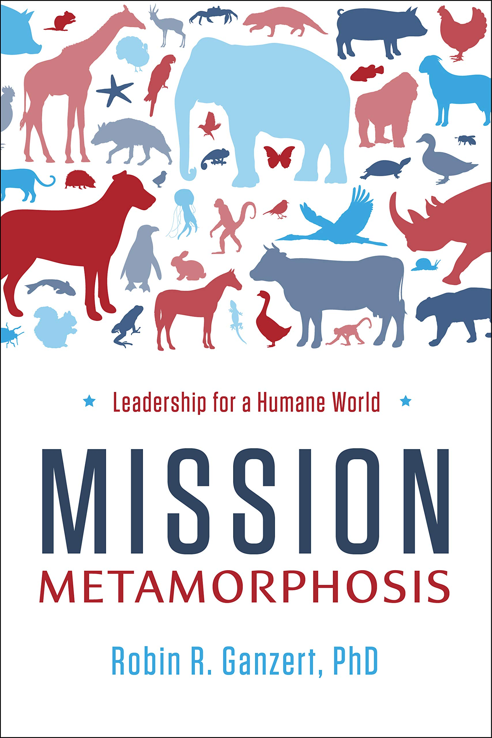 Mission Metamorphosis: Leadership for a Humane World