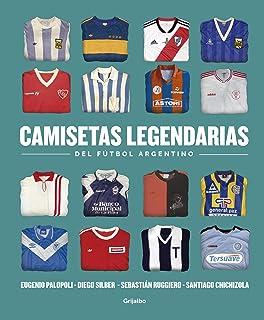 Camisetas legendarias del fútbol argentino (Spanish Edition)