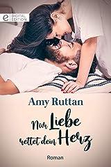 Nur Liebe rettet dein Herz (Digital Edition) (German Edition) Kindle Edition