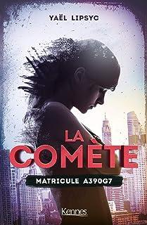 La Comète T01: Matricule A390G7