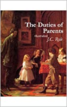 The Duties of Parents Illustrated