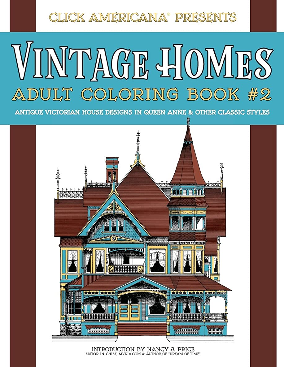 Vintage Homes: Adult Coloring Book: Antique Victorian House Designs in Queen Anne & Other Classic Styles (Volume 2)