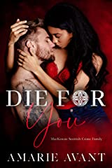 DIE FOR YOU: A Standalone Scottish BWWM Romance (MacKenzie Crime Family) Kindle Edition
