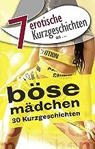 """7 erotische Kurzgeschichten aus: """"Böse Mädchen"""" (German Edition)"""