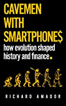 Cavemen with Smartphones: how evolution shaped history and finance