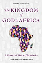 The Kingdom of God in Africa: A History of African Christianity