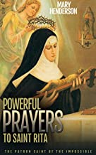 Powerful Prayers To Saint Rita: The Patron Saint of The Impossible