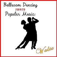 Ballroom Dancing Meets Popular Music: Waltz