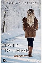 La fin de l'hiver: Une femme, un destin - Manon Format Kindle