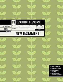 13 Essential Lessons from the New Testament: 13 Lessons for Teenagers