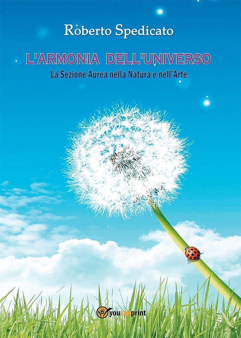 弾性レッスン硬化するL'ARMONIA DELL'UNIVERSO - La Sezione Aurea in Natura e nell'Arte (Italian Edition)