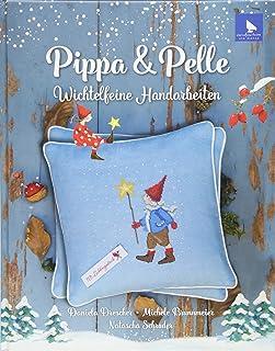 Pippa & Pelle: Wichtelfeine Handarbeiten