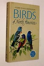 A Guide to Field Identification BIRDS of North America -- A Golden Field Guide -- Chandler S. Robbins, Bertel Bruun, Herbert S. Zim -- Illustrated by Arthur Singer -- 1964 -- Hardbound