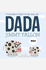 Your Baby's First Word Will Be Dada Kindle Edition