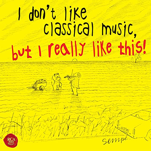 I don't like classical music, but I really like this! by