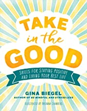 Take in the Good: Skills for Staying Positive and Living Your Best Life