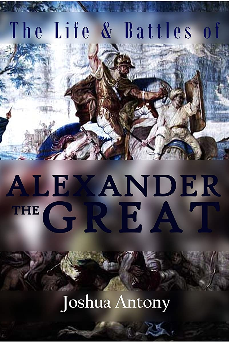 The Life and Battles of Alexander the Great (English Edition)