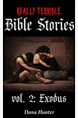 Really Terrible Bible Stories vol. 2: Exodus Kindle Edition
