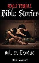Really Terrible Bible Stories vol. 2: Exodus