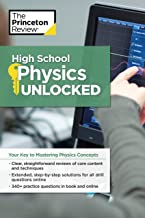 High School Physics Unlocked: Your Key to Understanding and Mastering Complex Physics Concepts (High School Subject Review)