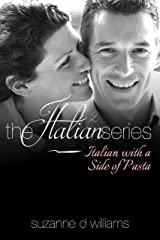 Italian With A Side Of Pasta (The Italian Series Book 2) Kindle Edition