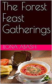 The Forest Feast Gatherings (Italian Edition)