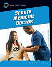Sports Medicine Doctor (21st Century Skills Library: Cool STEAM Careers)