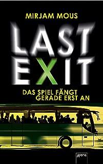 Last Exit: Das Spiel fängt gerade erst an (German Edition)