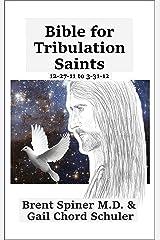 Bible for Tribulation Saints: 12-27-11 to 3-31-12 Kindle Edition