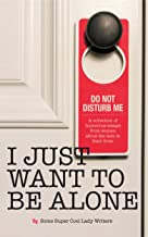 I Just Want to Be Alone (I Just Want to Pee Alone Book 2)