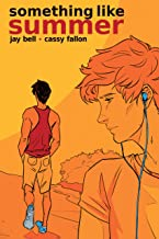 Something Like Summer - The Comic: Volume One: Summer (Something Like Comics Book 1)