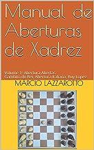 Manual de Aberturas de Xadrez : Volume 1 : Aberturas Abertas Gambito do Rei, Abertura Italiana, Ruy Lopez