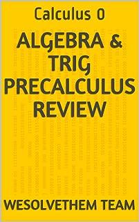 Algebra & Trig PreCalculus Review: Calculus 0