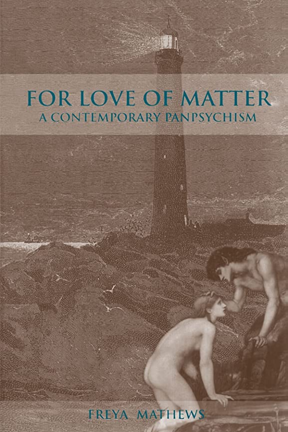 彼女自身悪党つまらないFor Love of Matter: A Contemporary Panpsychism (Suny Series in Environmental Philosophy and Ethics)