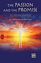 The Passion and the Promise: An Easter Cantata for SATB Choir (Alfred Sacred)